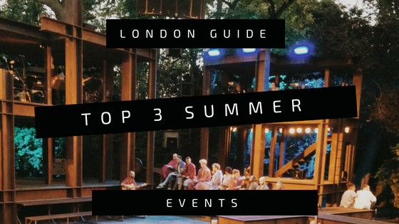 London Summer Events Top 3
